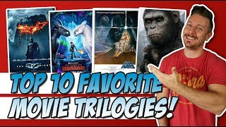 Top 10 Favorite Movie Trilogies!