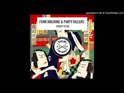 Funk Machine & Party Killers - Ready To Go (Original Mix)