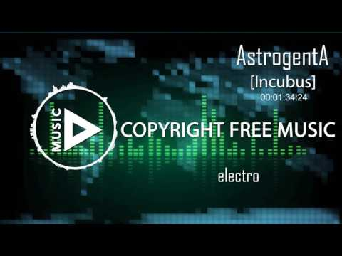 Copyright Free Music - AstrogentA  - Incubus