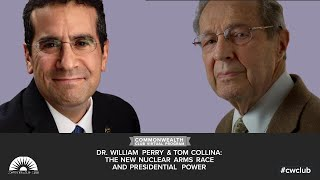 Dr. William Perry & Tom Collina: The New Nuclear Arms Race And Presidential Power