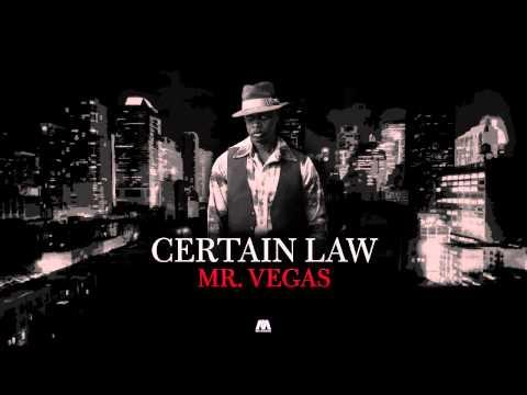 Mr. Vegas - Certain Law