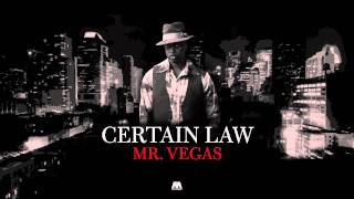 Mr. Vegas - Certain Law
