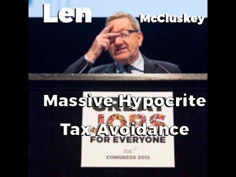Len McCluskey, Unite the Union & Labour: Tax Avoiding Hypocrites