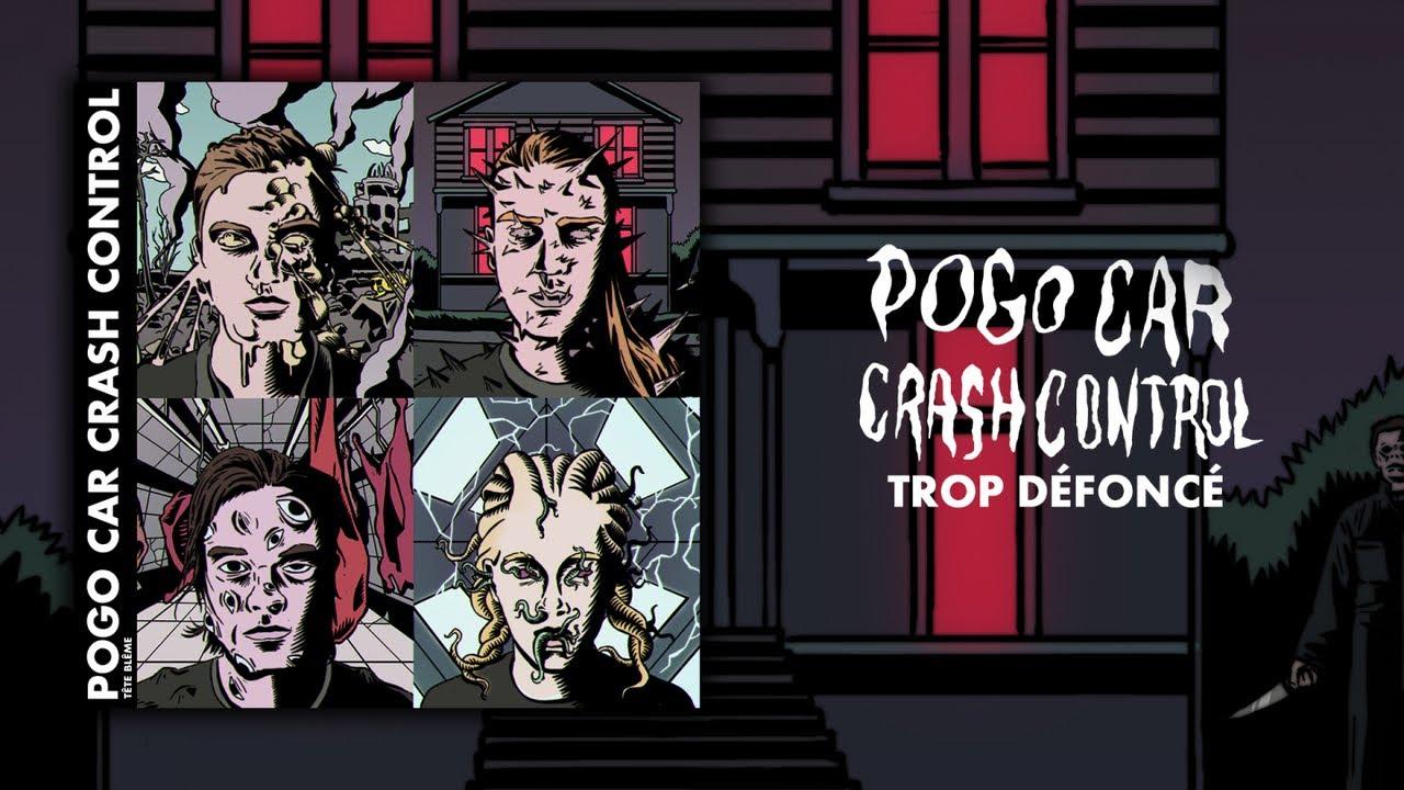 Pogo Car Crash Control - Trop défoncé ( Lyrics Video )