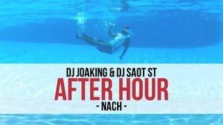 "DJ Joaking & DJ SaoT ST ""After Hour"" #040 Nach"