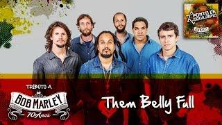 Ponto de Equilíbrio - Them Belly Full (Tributo a Bob Marley 70 Anos)