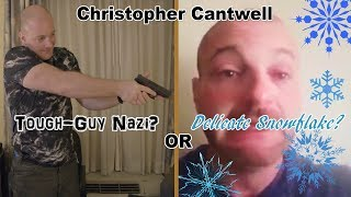 Christopher Cantwell - Tough-Guy Nazi or Whimpering Delicate Snowflake?