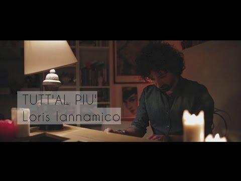 TUTT'AL PIU' - Loris Iannamico