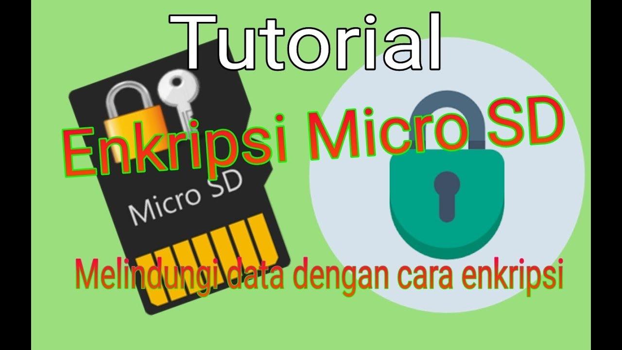 Tutorial (Enkripsi Micro SD) cara melindungi kartu memori dengan metode  enkripsi