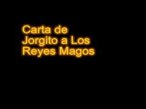 Carta De Jorgito A Los Reyes Magos Youtube