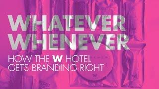 Branding: Brand Messaging W Hotel