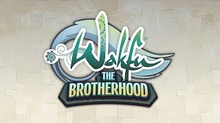 WAKFU, the Brotherhood