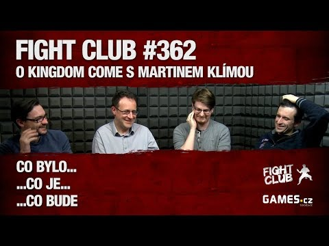 Fight Club #362: O Kingdom Come s Martinem Klímou
