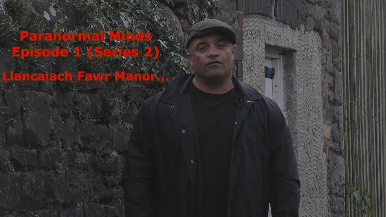 Paranormal Minds Episode 1 (Series 2) Llancaiach Fawr Manor