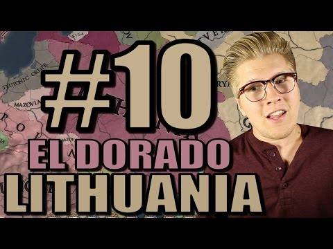 Europa Universalis 4 Gameplay: Let's Play El Dorado - Lithuania [Part 10]