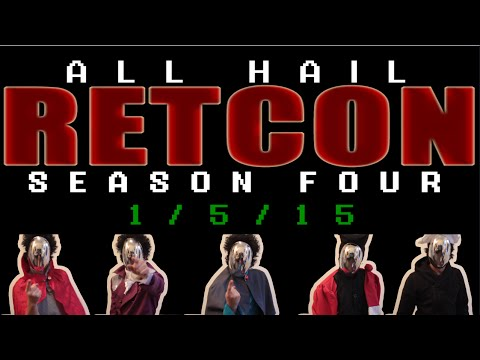 ALL HAIL RETCON RETURNS 1/5/15