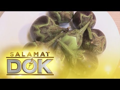 Salamat Dok: Health benefits of Eggplant