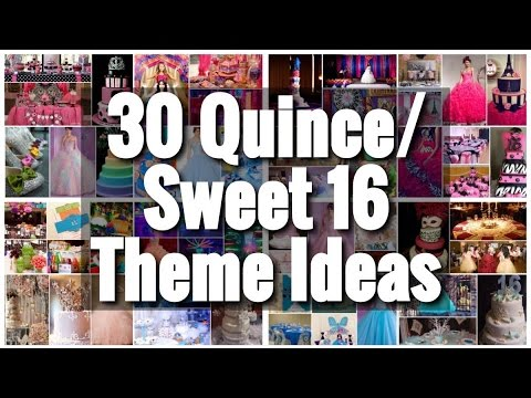 30 Theme Ideas! for Quinces & Sweet Sixteens