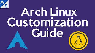 Arch Linux Customization Guide