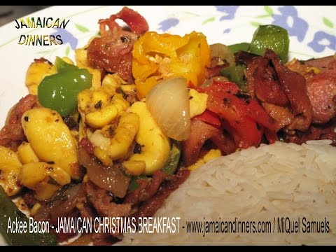 ACKEE BACON JAMAICA'S CHRISTMAS BREAKFAST IDEA Recipe