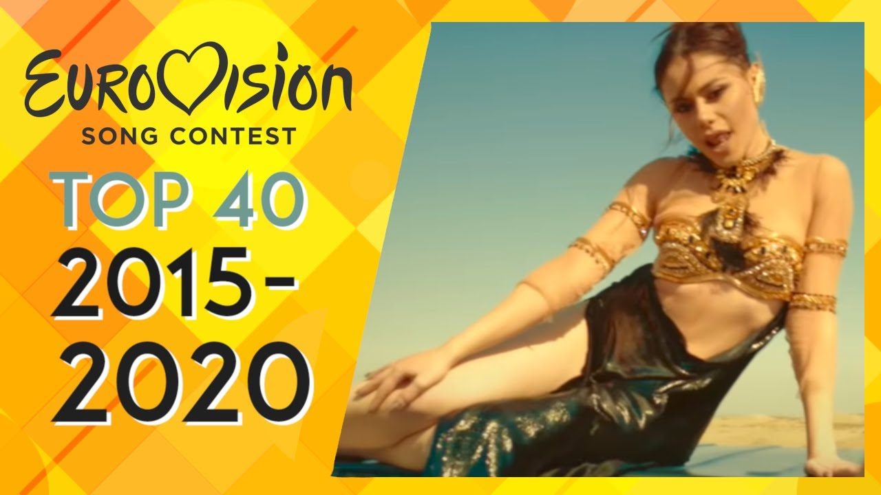 Top 40 Eurovision Songs 2015-2020 (my favorite ESC songs)
