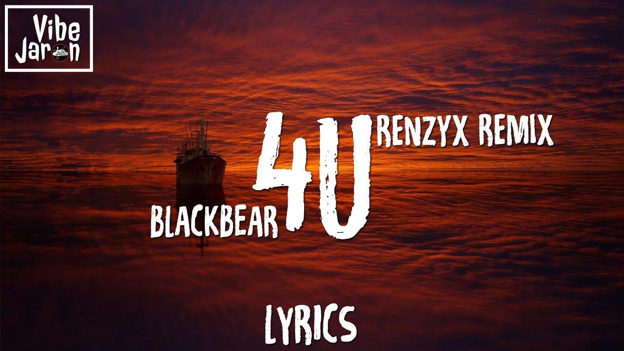 Download Blackbear - 4U (Lyrics) Renzyx Remix