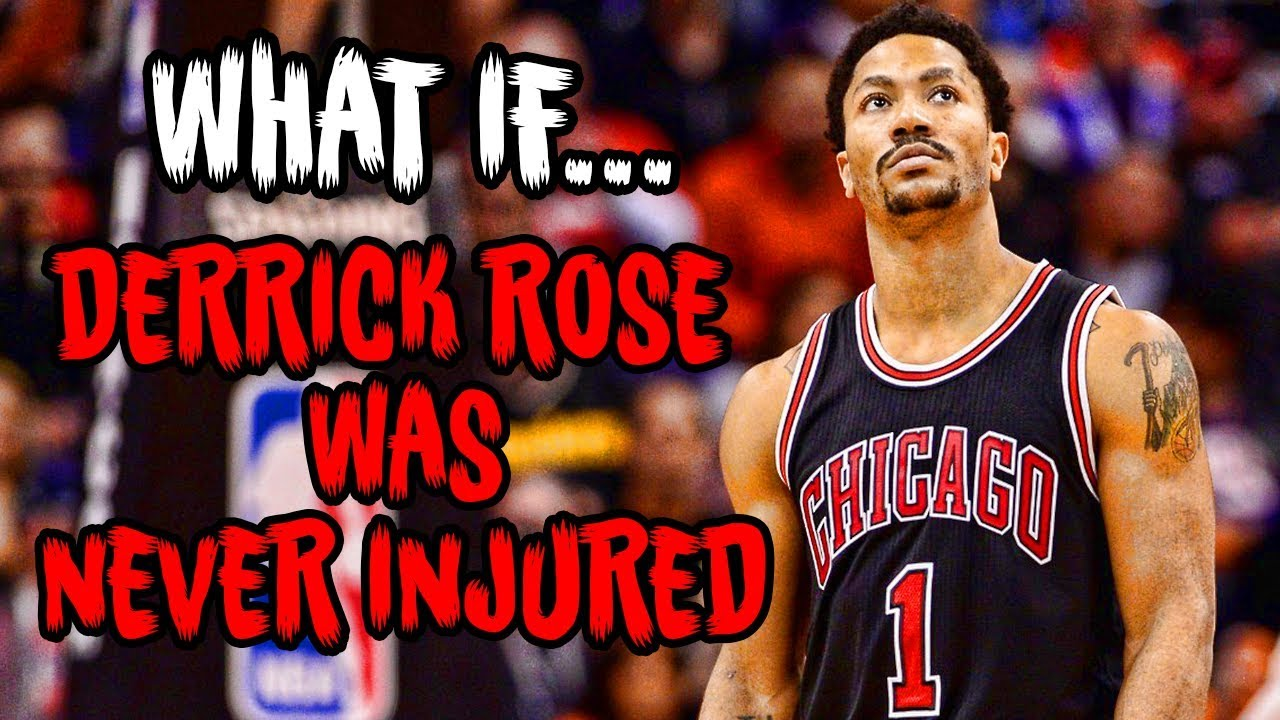 what-if-derrick-rose-was-never-injured