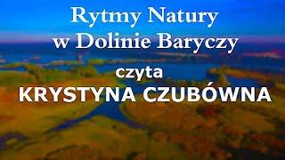 Rytmy Natury w Dolinie Baryczy - czyta KRYSTYNA CZUBÓWNA / CAŁY FILM