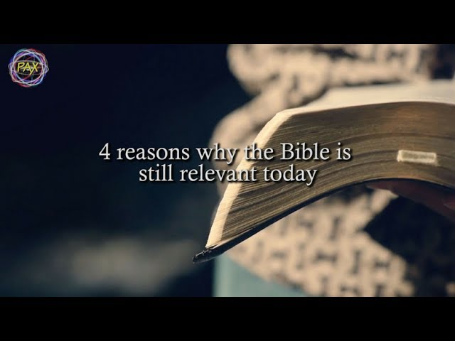 4 reasons why the Bible is still relevant today