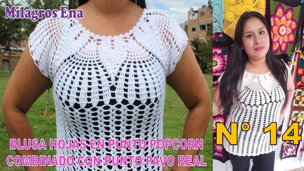Blusa A Crochet Hojas En Punto Popcorn Combinado Con Puntos Pavo Real Todas Las Tallas Youtube