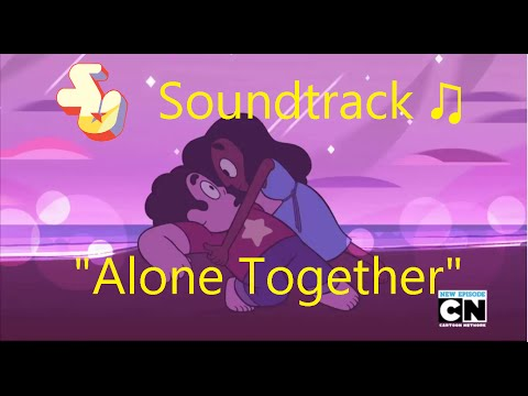 Steven Universe Soundtrack ♫ - Alone Together