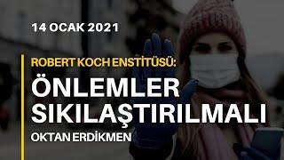 Almanya'da önlemler sıkılaştırılmalı tavsiyesi - 14 Ocak 2021 Oktan Erdikmen