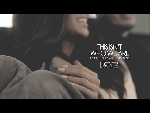 J-REYEZ - THIS ISN'T WHO WE ARE ft. Jordan Lorenzo (Official Video)