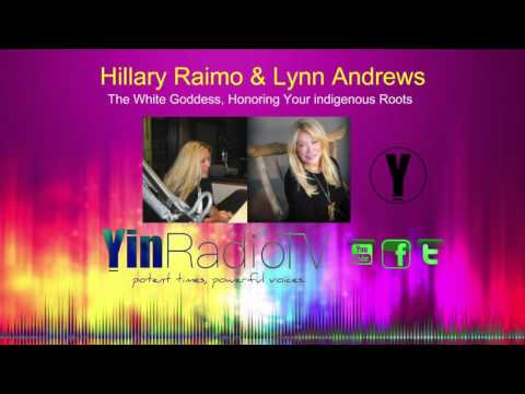 079 Lynn Andrews & Hillary Raimo Honoring Your Indigenous Roots @YinRadioTV