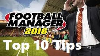 Football Manager 2016: Top 10 Tips
