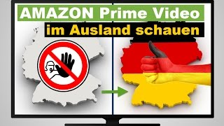 Amazon Prime Instant Video im Ausland nutzen - so einfach gehts!