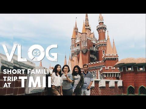 #3 CSVLOG | Short Family Trip at TMII |