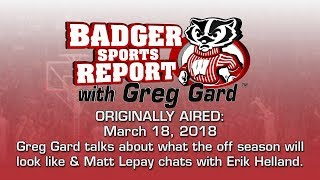 Badger Sports Report with Greg Gard Week of 03/18/18