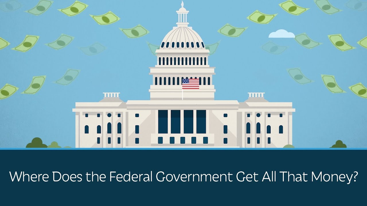 Where Does the Federal Government Get All That Money?
