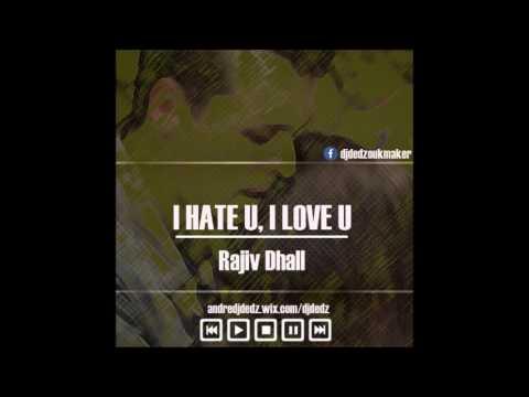 Dj DedZ - I Hate U I Love U cover (Zouk/Kizomba Remix)