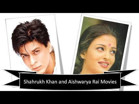 Shahrukh Khan and Aishwarya Rai Movies