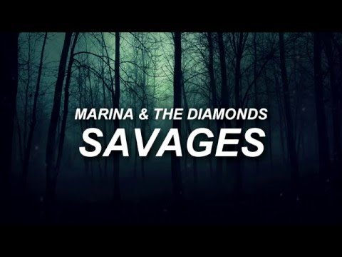 Marina and the Diamonds – Savages [Lyrics]
