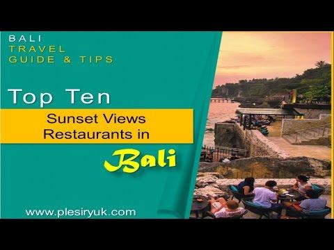 Top Ten Sunset Views Restaurants in Bali - Watch NOW