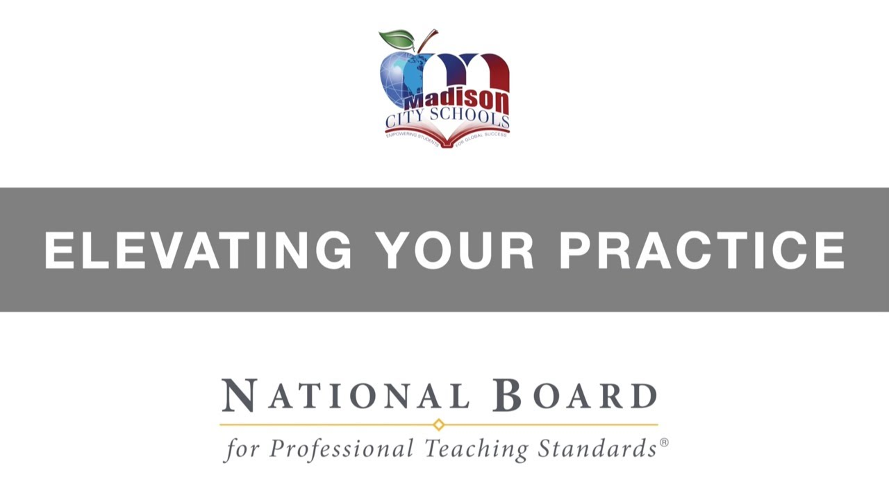 Elevating Your Practice with National Board Certification (Madison City Schools)