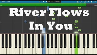 River Flows In You - Ultimate Piano Tutorial (Piano, Synthesia + Sheet Music) - Yiruma