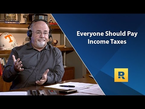 Everyone Should Pay Income Taxes - Dave Ramsey Rant