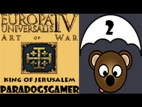 Europa Universalis IV Art of War - King of Jerusalem - Episode 02