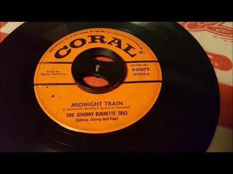 The Johnny Burnette Trio - Midnight Train - 1956 Rockabilly - CORAL 9-61675