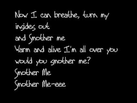 Smother Me-The Used with Lyrics