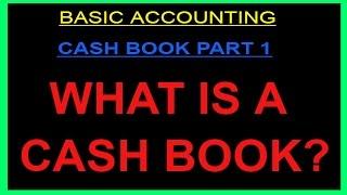 CASH BOOK- PART 1: CONCEPT, FEATURES, ADVANTAGES & TYPES